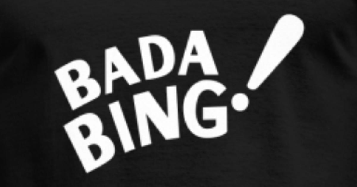 Bada Bing the sopranos: bada bingdonrobot | spreadshirt