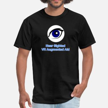 Augmented Reality Near Sighted VR Augmented Aid  - Men's T-Shirt