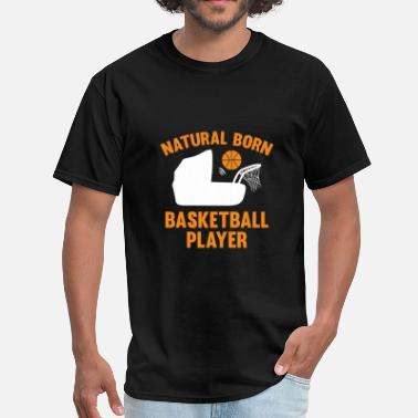 Born Basketball Natural Born Basketball Player - Men's T-Shirt