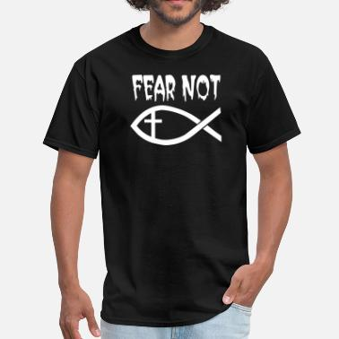 Fear Crossed FEAR NOT - Men's T-Shirt