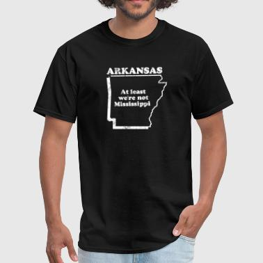 Arkansas Funny ARKANSAS STATE SLOGAN - Men's T-Shirt