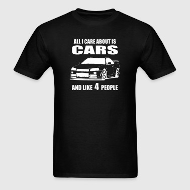All I Care About is - Men's T-Shirt