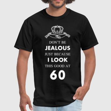 60 Saying 60 th birthday jealous at 60 crown design - Men's T-Shirt
