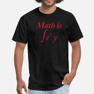 Sexy Math Math is Sexy - Men's T-Shirt