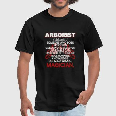 Arborist - arborist arborist definition - Men's T-Shirt