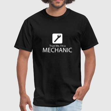 Trust Me, I'm A Mechanic - Men's T-Shirt