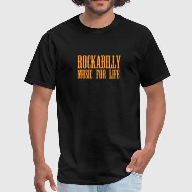 Rockabilly Music Rockabilly Music For Life - Men's T-Shirt