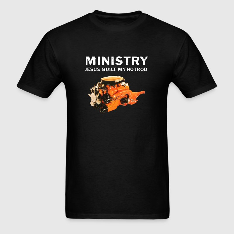 Ministry Jesus Built My Hotrod - Men's T-Shirt