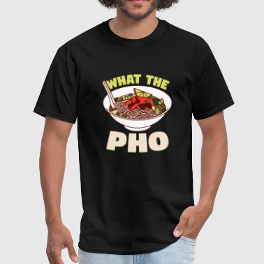 Pho - what the pho - Men's T-Shirt