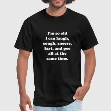 I'm So Old - Men's T-Shirt