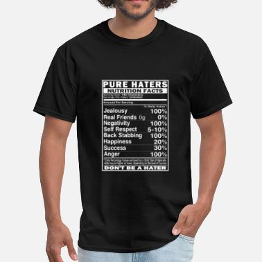 Stop Hatin Pure Haters Facts - Men's T-Shirt