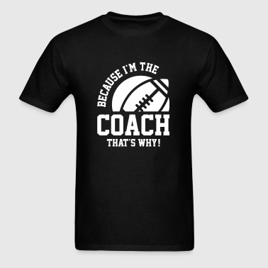 I'm The Coach - Men's T-Shirt