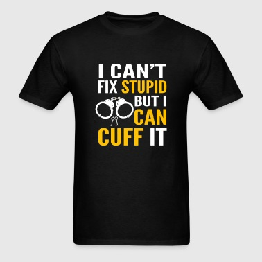 Stupid - correctional officer- can't fix stupid - Men's T-Shirt