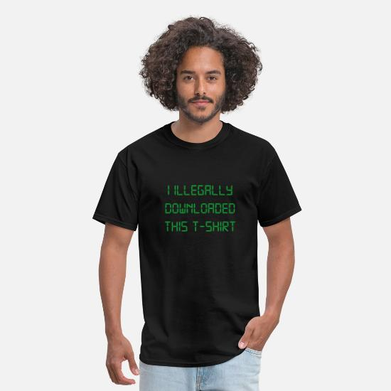 Download T-Shirts - I Illegally Downloaded This T-Shirt - Men's T-Shirt black