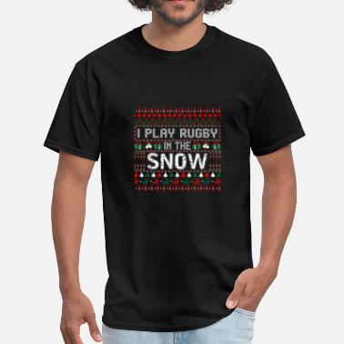 Ugly Christmas Rugby I Play Rugby In The Snow Christmas Ugly Sweater - Men's T-Shirt