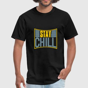 stay chill relax relax calm excite calm stay appro - Men's T-Shirt