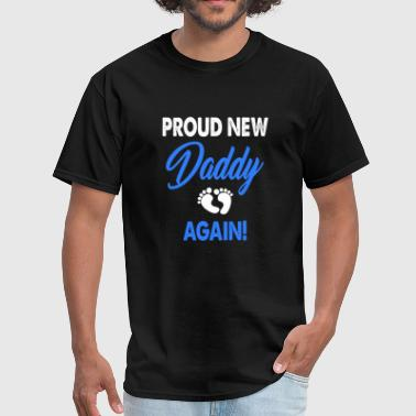 Daddy - awesome proud new daddy again (matching - Men's T-Shirt