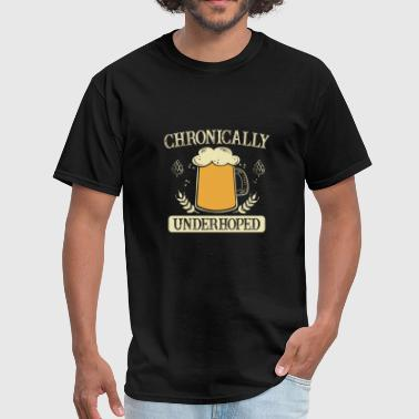 Beer - Drink - Alcohol - Chronically underhoped - Men's T-Shirt