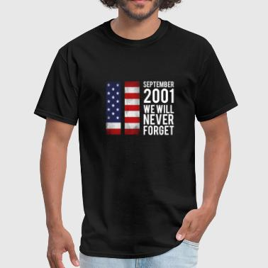 We Will Never Forget - Men's T-Shirt