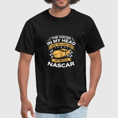 Funny Gift - The Voices In My Head Nascar - Men's T-Shirt