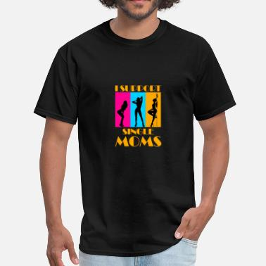Moms I support single moms - Men's T-Shirt