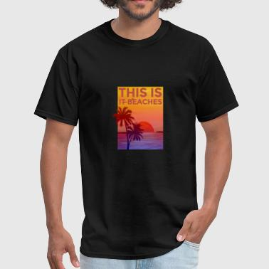 This is it beaches - Men's T-Shirt