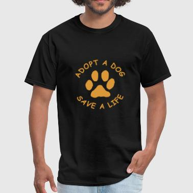 Save Dogs Dog - adopt a dog (save a life , rescue dog) - Men's T-Shirt