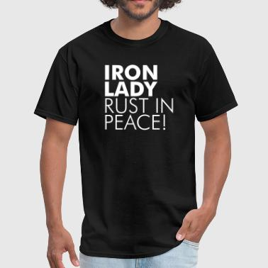 Margaret Thatcher Iron Lady Rust in Peace - Men's T-Shirt
