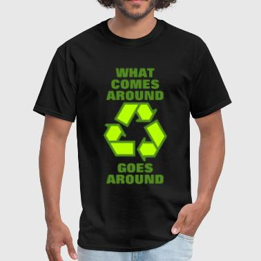 what comes around recycle - Men's T-Shirt