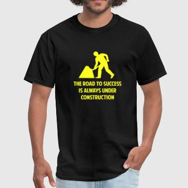 The Road To Success The Road To Success - Men's T-Shirt