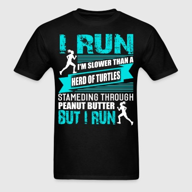 I Run Slower Than A Herd Of Turtles T Shirt - Men's T-Shirt