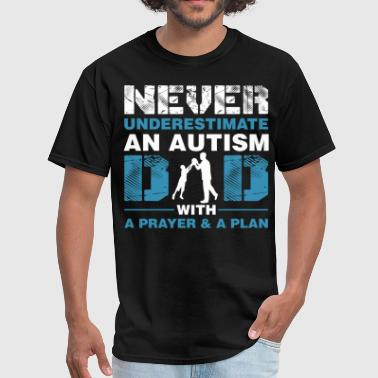 Autism Dad Never Underestimate An Autism Dad With A Prayer - Men's T-Shirt