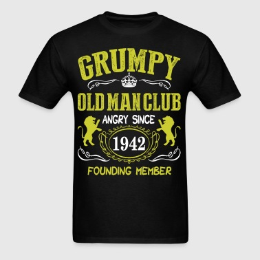 Grumpy Old Man Club Since 1942 Founder Member Tees - Men's T-Shirt