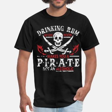 Makes You A Pirate Drinking Rum makes you a Pirate - Men's T-Shirt
