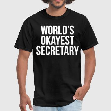 World's Okayest Secretary - Men's T-Shirt