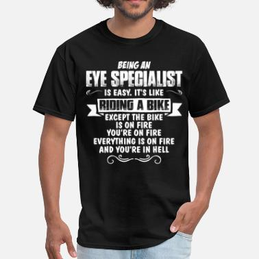 Eye Doctor Being An Eye Specialist... - Men's T-Shirt