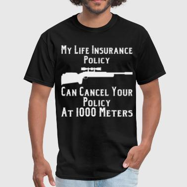 Army Proud My Insurance Policy Can Cancel Your Policy At 1000 - Men's T-Shirt