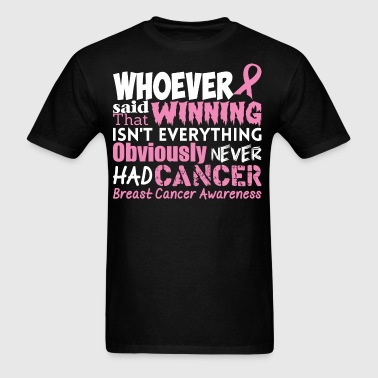 Obviously Never Had Cancer Breast Cancer Awareness - Men's T-Shirt