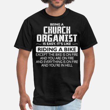 Church Organist Being A Church Organist Like The Bike Is On Fire - Men's T-Shirt