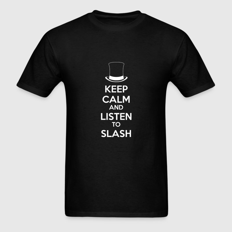 KEEP CALM and LISTEN to SLASH wite - Men's T-Shirt