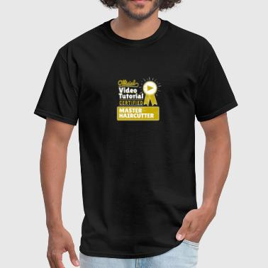 Funny Hobbyist Haircutter Tutorial Gag Gift - Men's T-Shirt