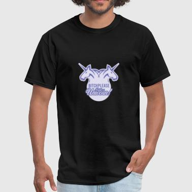 Bitches Ride Bitch please I ride a unicorn - Men's T-Shirt
