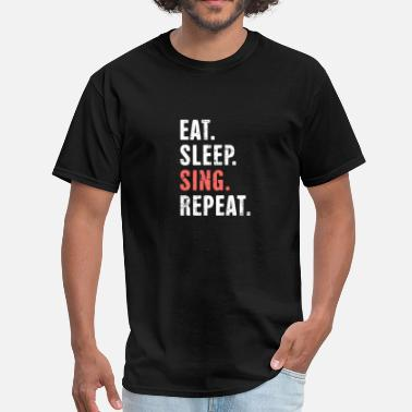 Eat Sleep Theater Eat. Sleep. Sing. Repeat. | Musical Theater - Men's T-Shirt