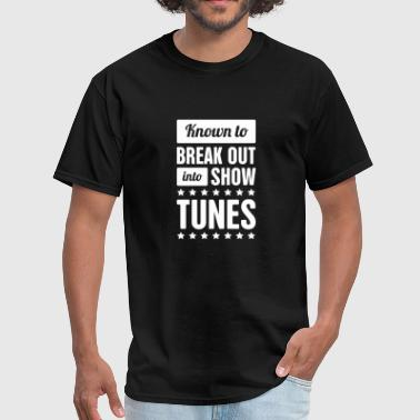 Show Tunes | Musical Theater & Broadway - Men's T-Shirt