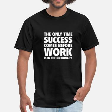 The Land Before Time The Only Time Success Comes Before Work Is In The Dictionary - Men's T-Shirt