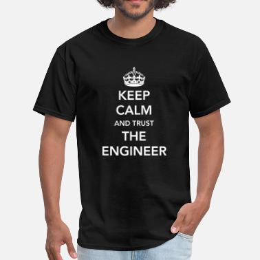 Engineering Calm Keep Calm. Trust the Engineer - Men's T-Shirt