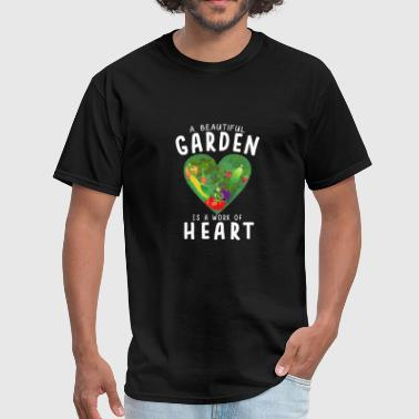 Garden Work Gardening Plants Flower Garden Work Gardener Heart - Men's T-Shirt