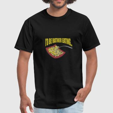 I'd be rather eating...Noodles - Men's T-Shirt