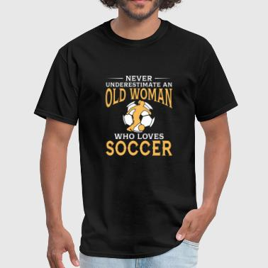 funny An Old Woman Who Loves Soccer - Men's T-Shirt