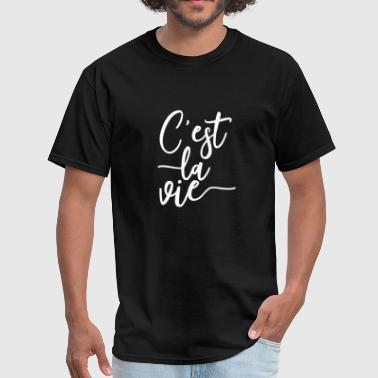 C est la vie Such Is Life - Men's T-Shirt
